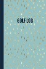 Gold Raindrops Golf Scorecard Log Book for female golfers: 6 x 9 soft cover golf log. Golf gift idea for mum, aunt, sister or female colleague Cover Image