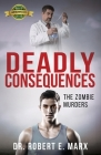 Deadly Consequences: The Zombie Murders Cover Image