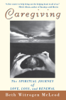 Caregiving: The Spiritual Journey of Love, Loss, and Renewal Cover Image