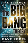 The Science of Tv's the Big Bang Theory: Explanations Even Penny Would Understand Cover Image