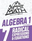 Summit Math Algebra 1 Book 7: Radical Expressions and Equations Cover Image