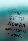 The Fifth Woman (Mary McCarthy Prize in Short Fiction) Cover Image
