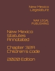 New Mexico Statutes Annotated Chapter 32A Children's code 2020 Edition: Nak Legal Publishing Cover Image