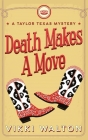 Death Makes A Move: A Taylor Texas Mystery Cover Image