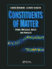 Constituents of Matter: Atoms, Molecules, Nuclei, and Particles Cover Image
