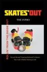 Rollin' from the inside out: Global Virtual Mental Training Methods To Master The Craft of Roller Skating & Life Cover Image