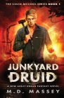 Junkyard Druid: A New Adult Urban Fantasy Novel Cover Image