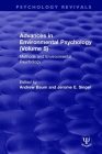 Advances in Environmental Psychology (Volume 5): Methods and Environmental Psychology (Psychology Revivals) Cover Image