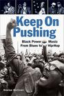 Keep on Pushing: Black Power Music from Blues to Hip-Hop Cover Image