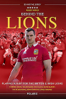 Behind the Lions: Playing Rugby for the British & Irish Lions Cover Image