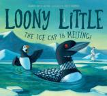 Loony Little: The Ice Cap Is Melting Cover Image