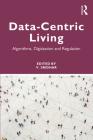 Data Centric Living: Algorithms, Digitization, and Regulation Cover Image
