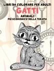 Libri da colorare per adulti - Più economico della terapia - Animali - Gatti Cover Image