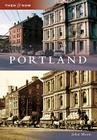 Portland (Then & Now (Arcadia)) Cover Image