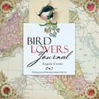 Bird Lovers Journal: Writing Journal Featuring Antique Bird Art Cover Image