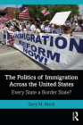 The Politics of Immigration Across the United States: Every State a Border State? Cover Image
