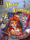 Draw Furries: How to Create Anthropomorphic and Fantasy Animals Cover Image