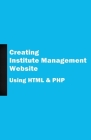 Creating Institute Management Website Using HTML and PHP Cover Image