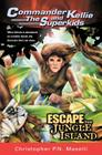 (Commander Kellie and the Superkids' Adventures #3) Escape from Jungle Island Cover Image