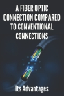 A Fiber Optic Connection Compared To Conventional Connections: Its Advantages: Fiber Optic Connection To Router Cover Image