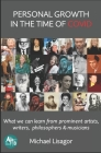 Personal Growth in the Time of COVID: What we can learn from prominent artists, writers, philosophers & musicians Cover Image
