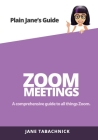 Zoom Meetings: A Guide for the Non-Techie Cover Image
