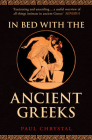 In Bed with the Ancient Greeks (In Bed with the ...) Cover Image