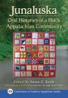 Junaluska: Oral Histories of a Black Appalachian Community (Contributions to Southern Appalachian Studies #48) Cover Image