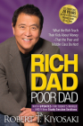 Rich Dad Poor Dad: What the Rich Teach Their Kids about Money That the Poor and Middle Class Do Not! Cover Image