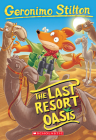The Last Resort Oasis (Geronimo Stilton #77) Cover Image