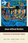 Jesus without Borders: Christology in the Majority World (Majority World Theology) Cover Image