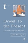 Orwell to the Present: Literature in England, 1945-2000 (Transitions #20) Cover Image