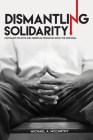 Dismantling Solidarity: Capitalist Politics and American Pensions Since the New Deal Cover Image
