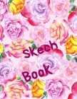 Skech Book: Watercolor Roses Notebook for Drawing, Painting, Doodling and Sketching, 110 pages, 8.5
