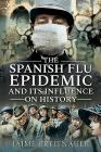 The Spanish Flu Epidemic and Its Influence on History Cover Image
