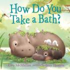 How Do You Take a Bath? Cover Image