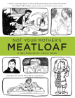 Not Your Mother's Meatloaf: A Sex Education Comic Book Cover Image