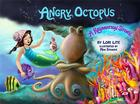 Angry Octopus: An Anger Management Story for Children Introducing Active Progressive Muscle Relaxation and Deep Breathing (Indigo Ocean Dreams) Cover Image