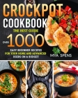 CrockPot Cookbook: The best guide over 1000 easy beginner recipes for your home and Advanced Users on a Budget Cover Image