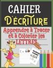 Cahier d'écriture: apprendre à tracer et à colorier les lettres: livre alphabet: cahier d'activité enfants 3 ans et plus Cover Image