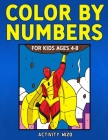 Color By Numbers for Kids Ages 4-8 Cover Image