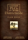 Leading Plcs at Work(r) Districtwide Plan Book: (A School District Leadership Plan Book for Continuous Improvement in a Plc) Cover Image