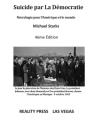 Suicide par La Démocratie: Nécrologie pour l'Amérique et le monde Cover Image