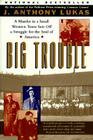 Big Trouble: A Murder in a Small Western Town Sets Off a Struggle for the Soul of America Cover Image