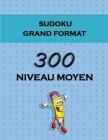 Sudoku Grand Format - 300 Niveau Moyen: Des puzzles sudoku amusants, parfaits pour tous les âges. Cover Image