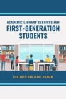 Academic Library Services for First-Generation Students Cover Image