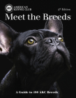 Meet the Breeds: A Guide to More Than 200 AKC Breeds Cover Image