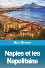 Naples Naples et les Napolitains Cover Image