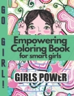 Empowering Coloring Book for smart girls: Positive, educational and fun a great gift for any girl Cover Image
