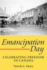 Emancipation Day: Celebrating Freedom in Canada Cover Image